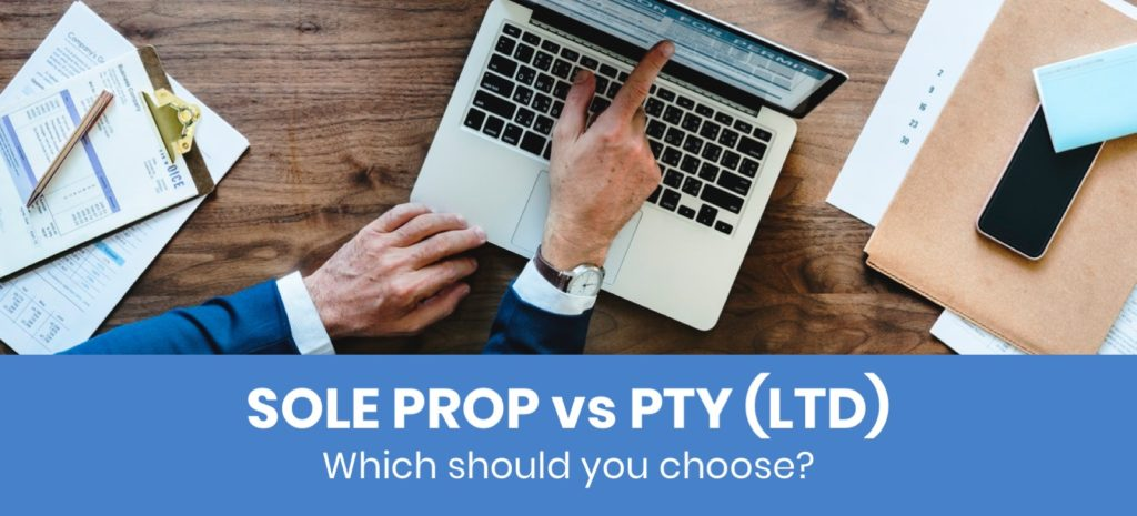 Sole Proprietor vs Pty Ltd - what type of company should I choose